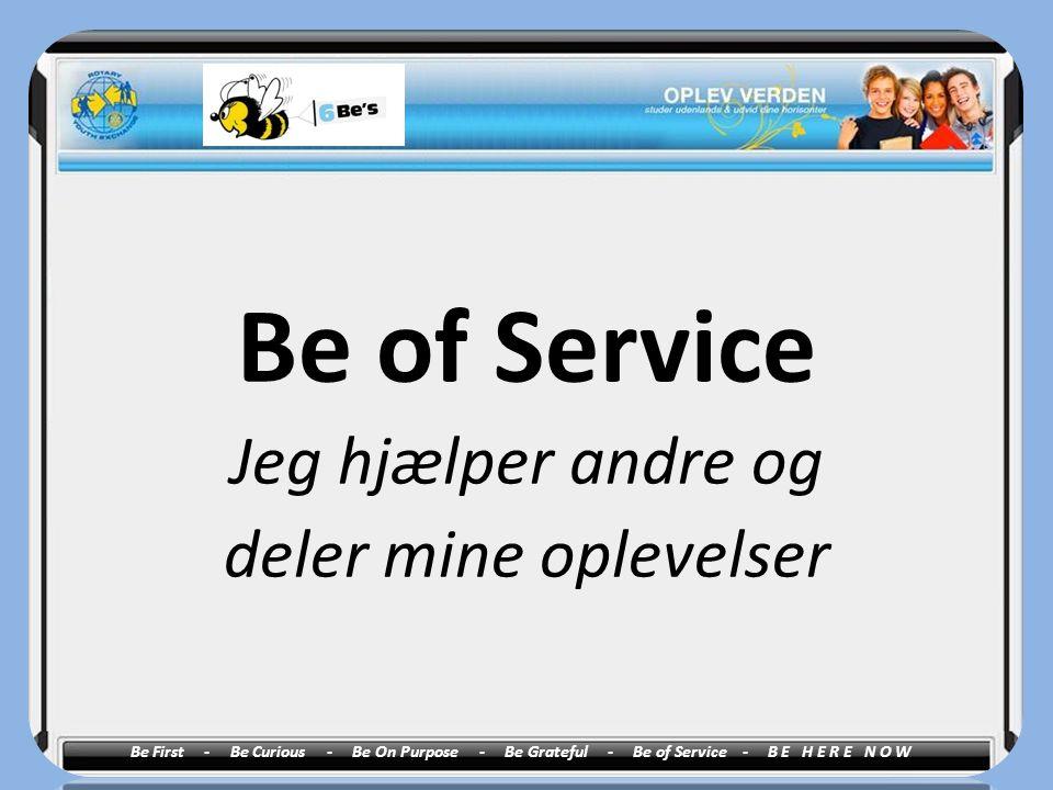 Be of Service Jeg hjælper andre og deler mine oplevelser