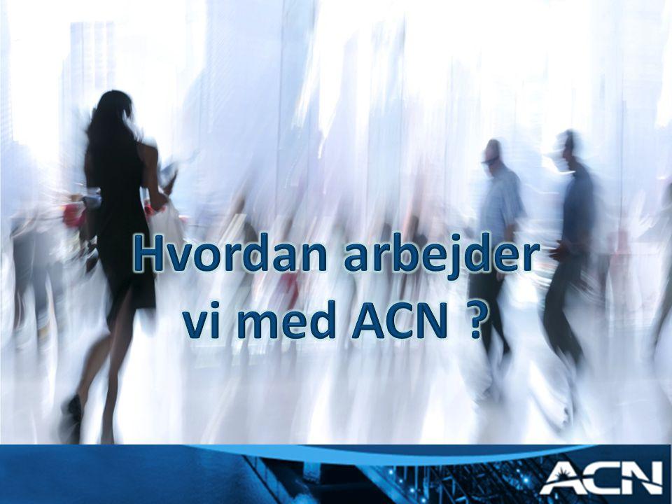 Hvordan arbejder vi med ACN