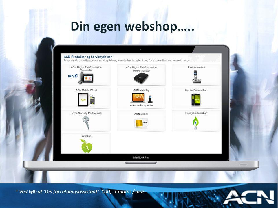 Din egen webshop….. * Ved køb af 'Din forretningsassistent': 100,- + moms / mdr.