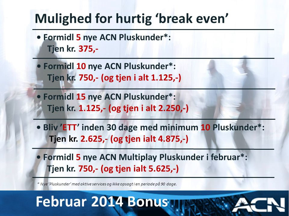 Februar 2014 Bonus Mulighed for hurtig 'break even'