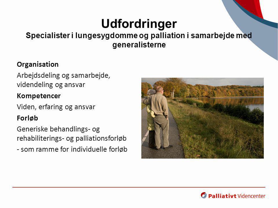 Udfordringer Specialister i lungesygdomme og palliation i samarbejde med generalisterne