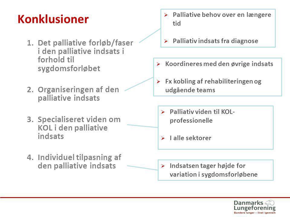 Konklusioner Palliative behov over en længere tid. Palliativ indsats fra diagnose.
