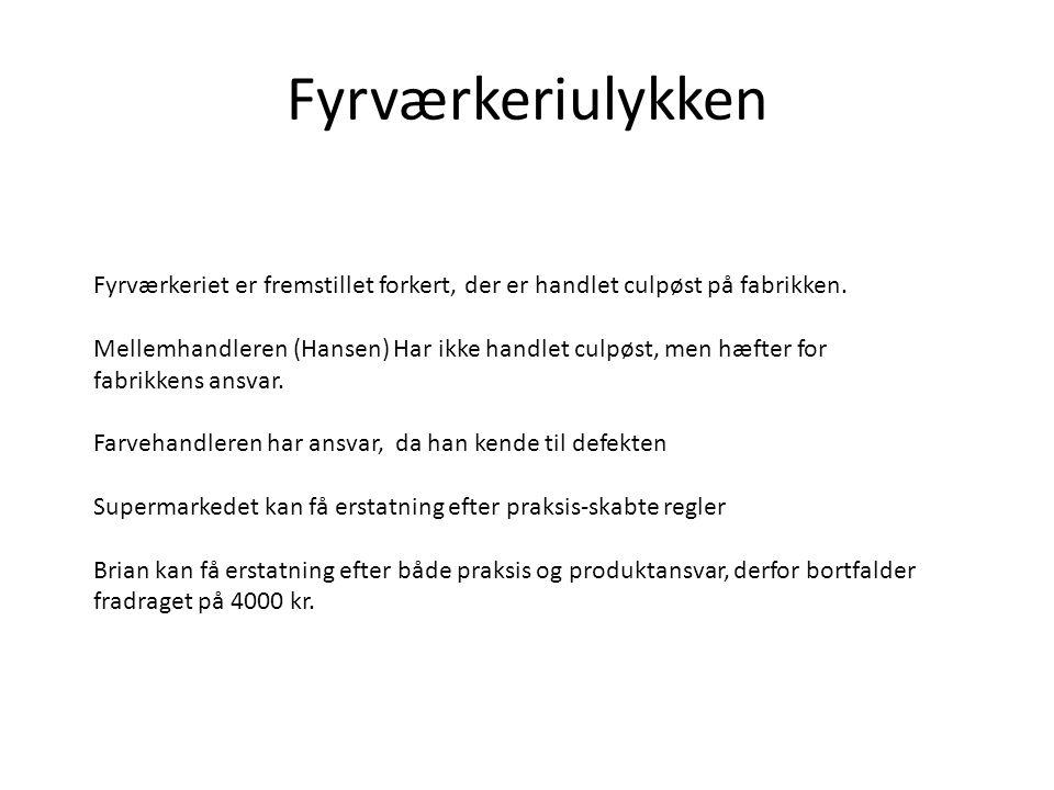 Fyrværkeriulykken Fyrværkeriet er fremstillet forkert, der er handlet culpøst på fabrikken.