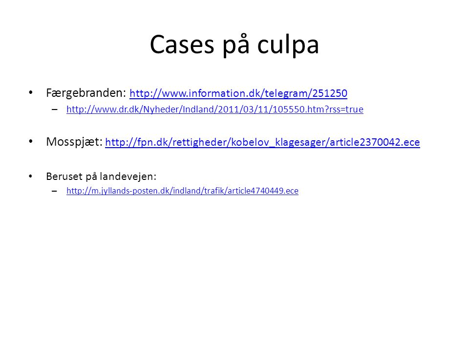 Cases på culpa Færgebranden: http://www.information.dk/telegram/251250