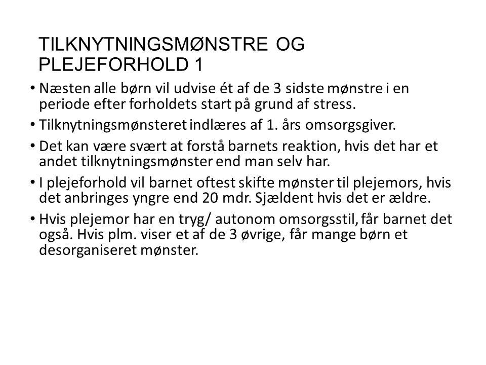TILKNYTNINGSMØNSTRE OG PLEJEFORHOLD 1