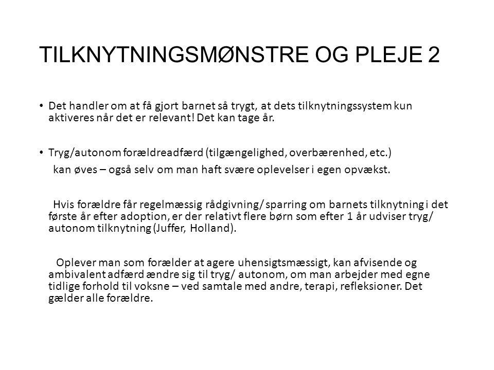 TILKNYTNINGSMØNSTRE OG PLEJE 2