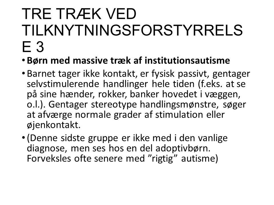 TRE TRÆK VED TILKNYTNINGSFORSTYRRELSE 3
