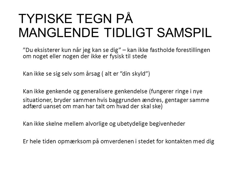 TYPISKE TEGN PÅ MANGLENDE TIDLIGT SAMSPIL