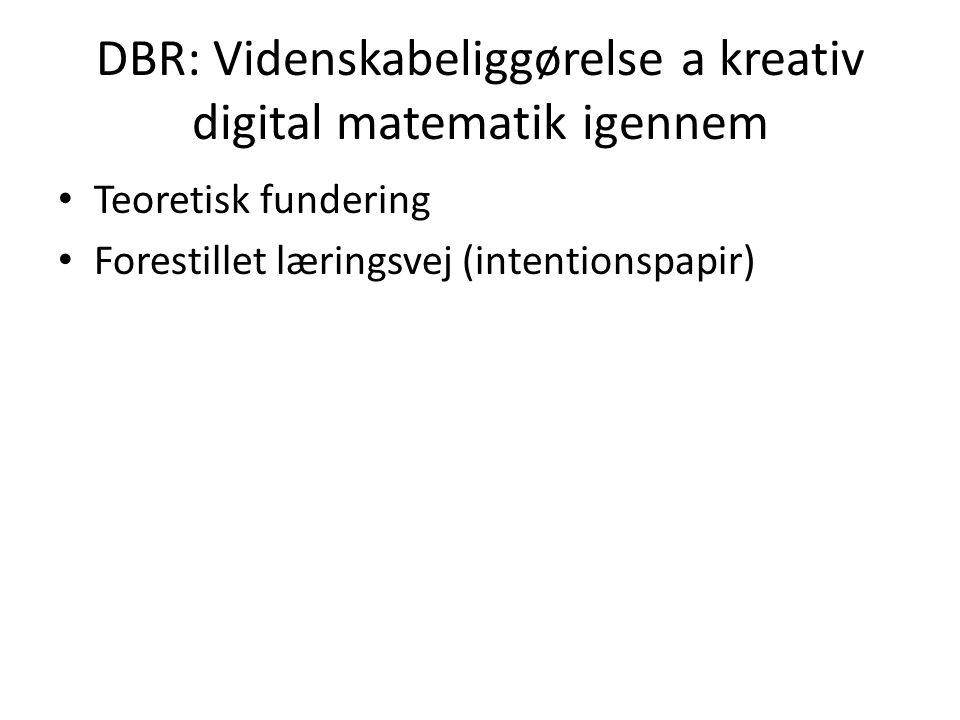 DBR: Videnskabeliggørelse a kreativ digital matematik igennem