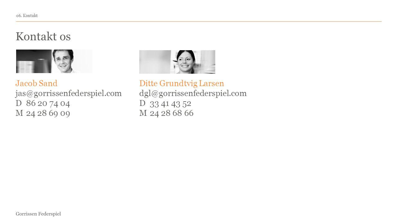 Kontakt os Jacob Sand jas@gorrissenfederspiel.com D 86 20 74 04