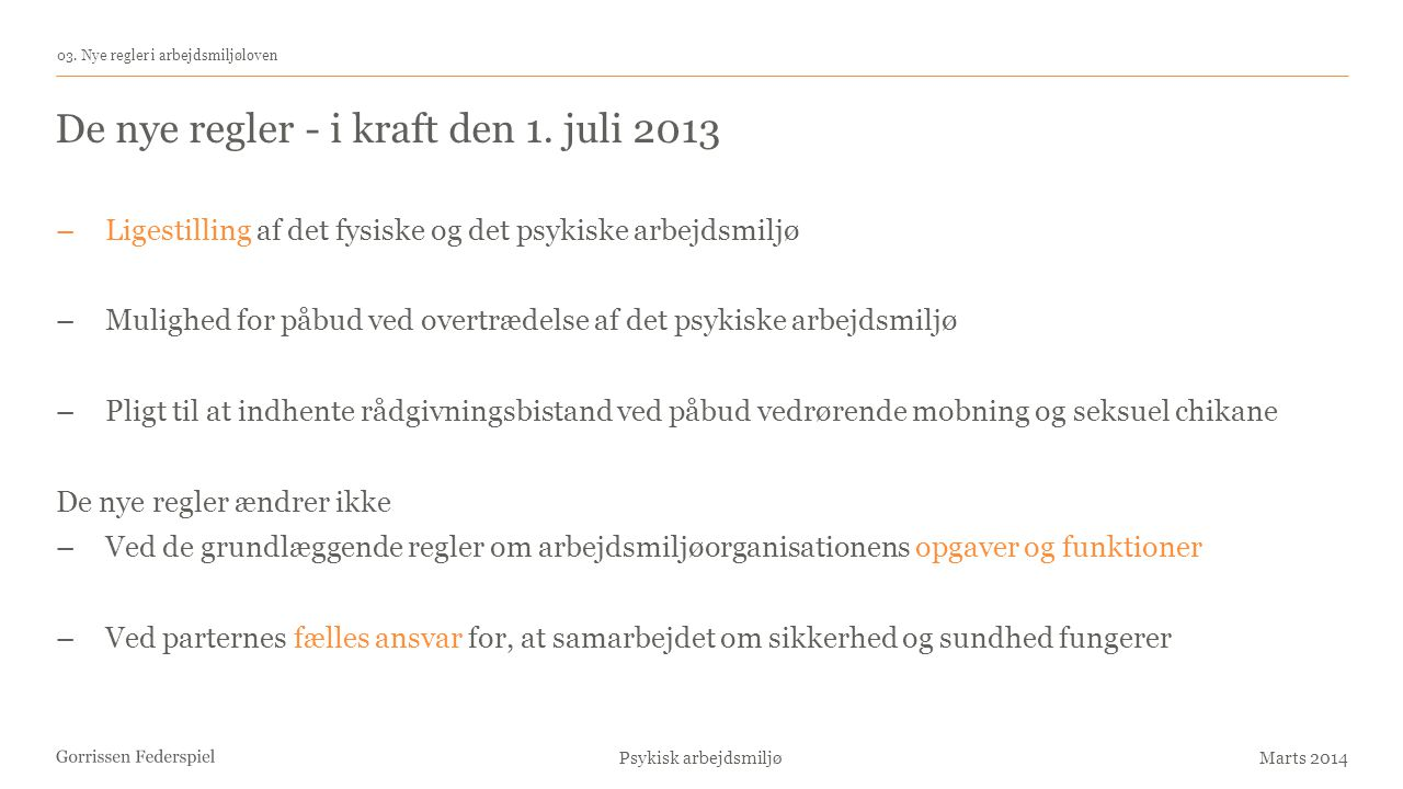 De nye regler - i kraft den 1. juli 2013
