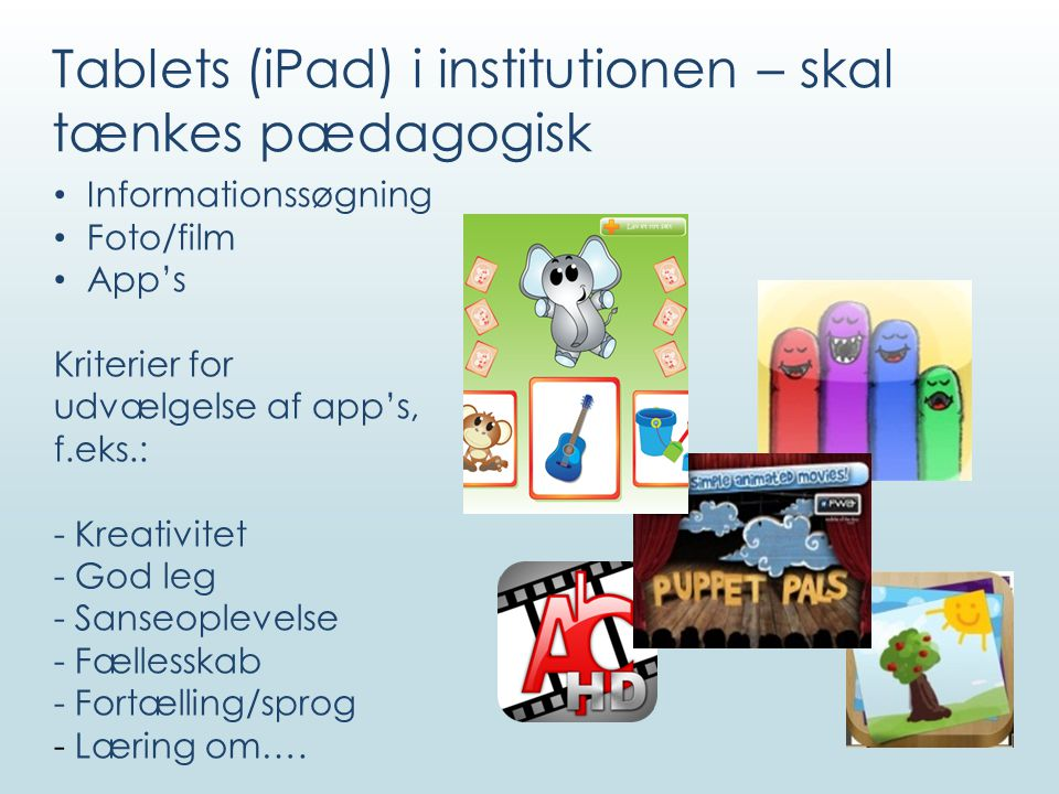Tablets (iPad) i institutionen – skal tænkes pædagogisk