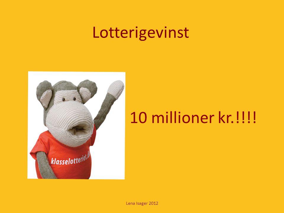 Lotterigevinst 10 millioner kr.!!!! Lena Isager 2012
