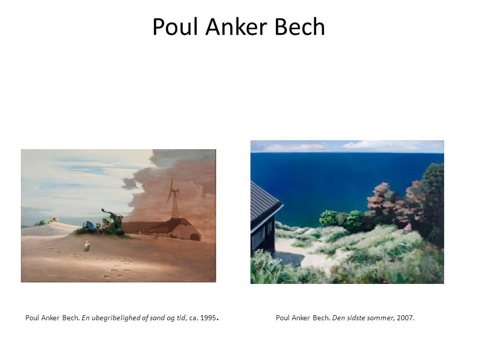 Poul Anker Bech Poul Anker Bech. En ubegribelighed af sand og tid, ca.
