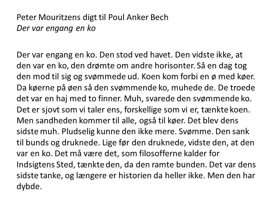 Peter Mouritzens digt til Poul Anker Bech Der var engang en ko Der var engang en ko.
