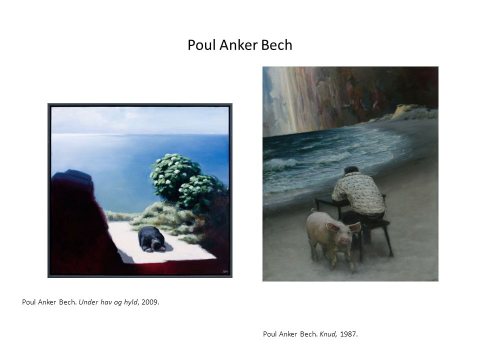 Poul Anker Bech Poul Anker Bech. Under hav og hyld, 2009.