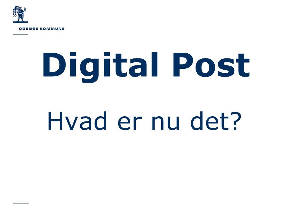 Digital Post Hvad er nu det