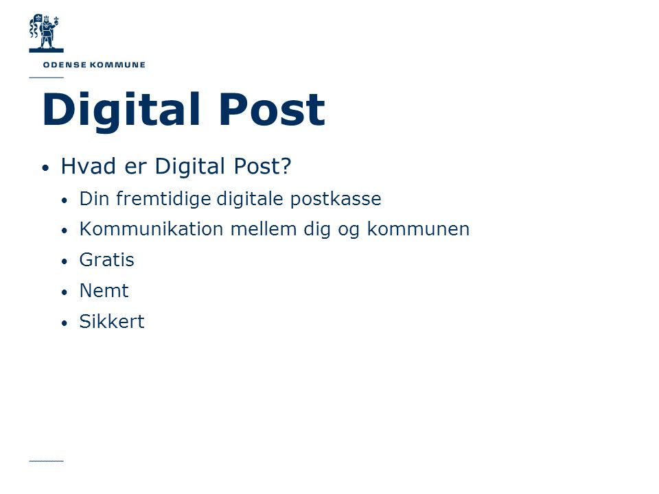 Digital Post Hvad er Digital Post Din fremtidige digitale postkasse