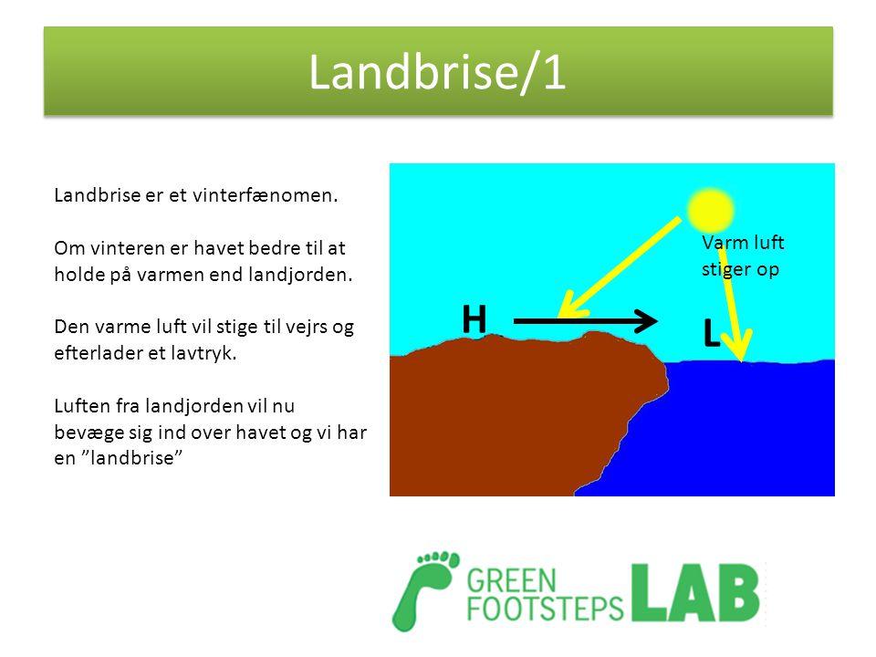 Landbrise/1 H L Landbrise er et vinterfænomen.