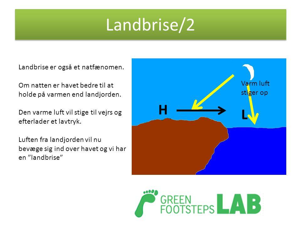 Landbrise/2 H L Landbrise er også et natfænomen.