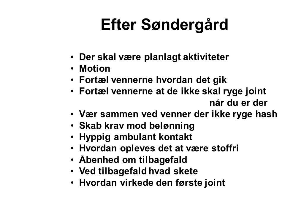 Efter Søndergård Der skal være planlagt aktiviteter Motion