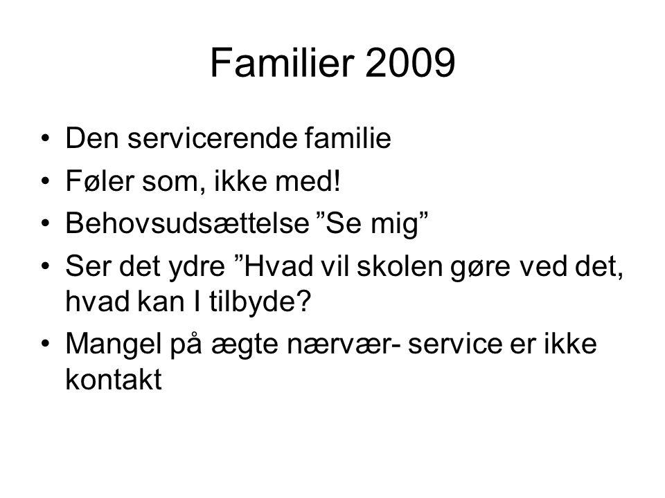 Familier 2009 Den servicerende familie Føler som, ikke med!
