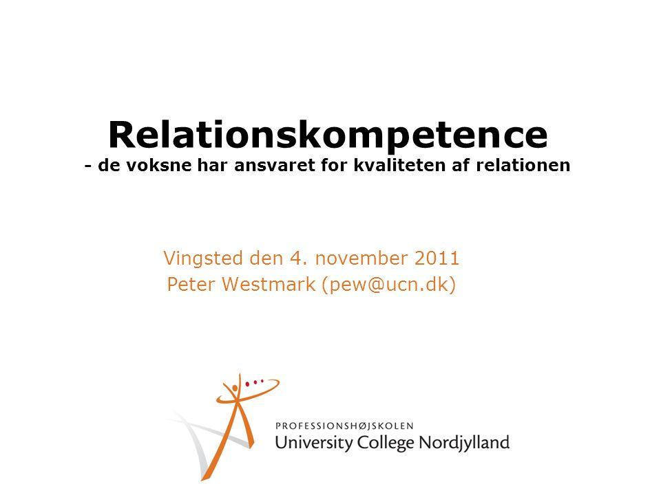 Vingsted den 4. november 2011 Peter Westmark (pew@ucn.dk)