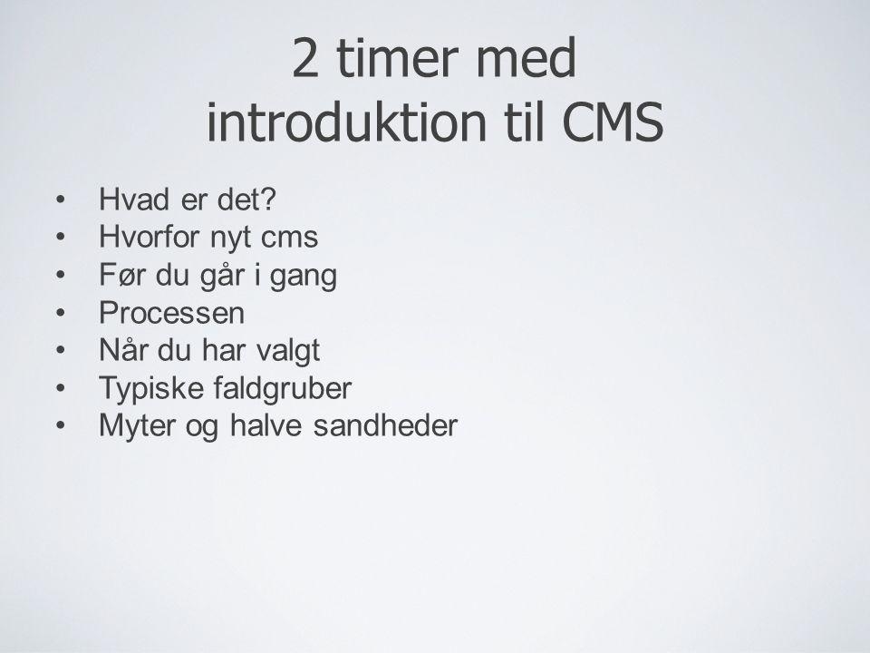 2 timer med introduktion til CMS