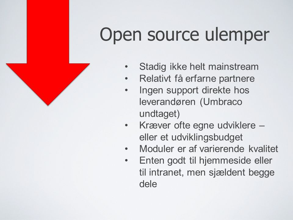 Open source ulemper Stadig ikke helt mainstream