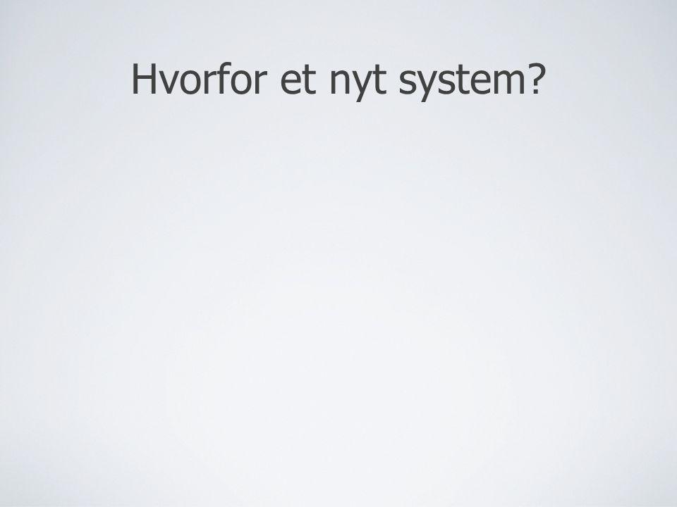 Hvorfor et nyt system