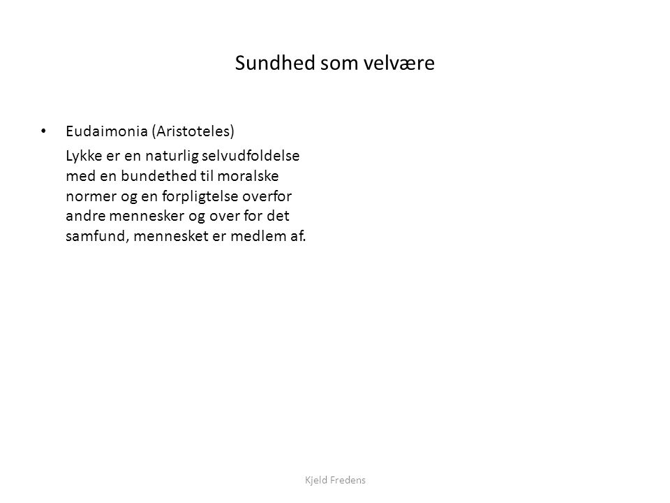 Sundhed som velvære Eudaimonia (Aristoteles)