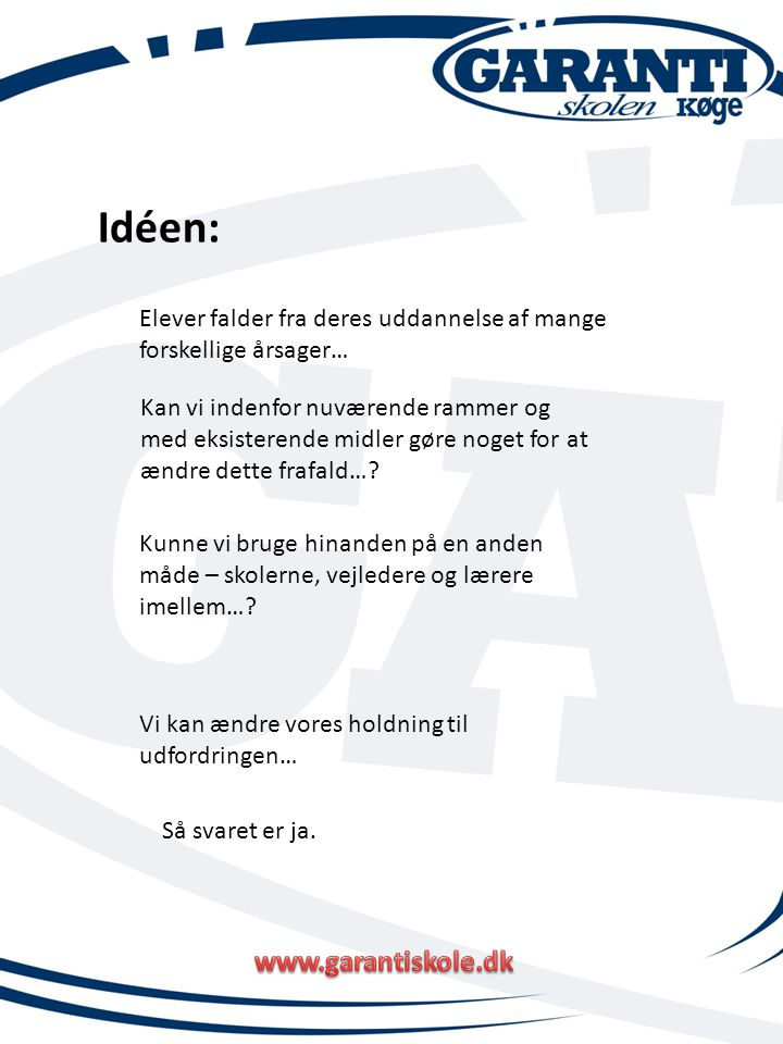 Idéen: www.garantiskole.dk