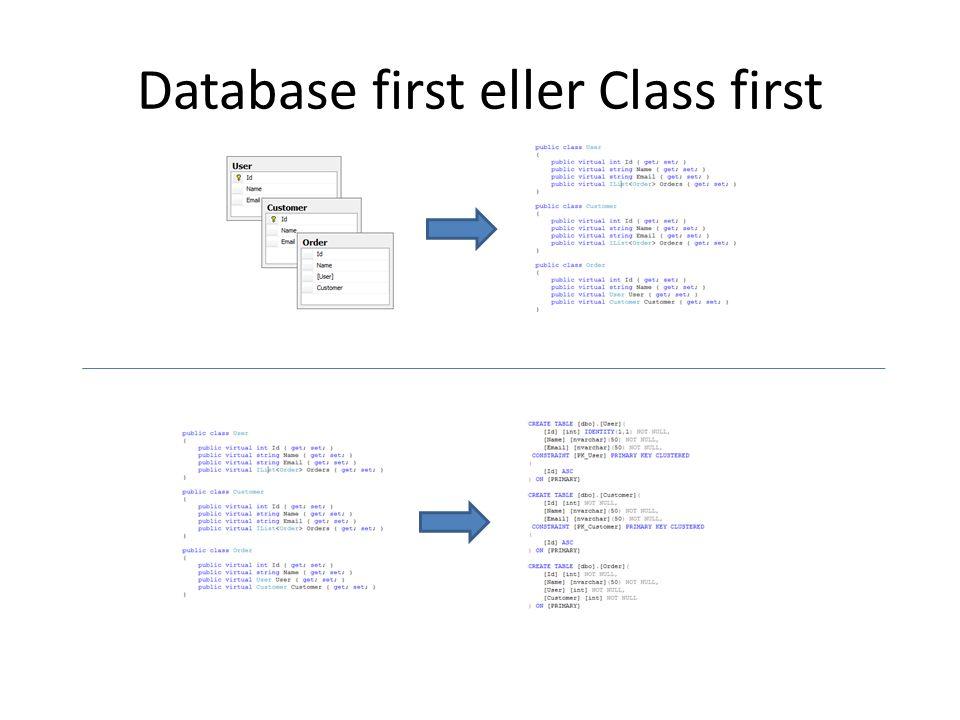Database first eller Class first