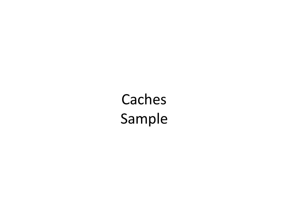Caches Sample