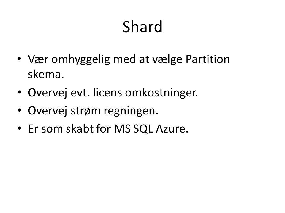 Shard Vær omhyggelig med at vælge Partition skema.