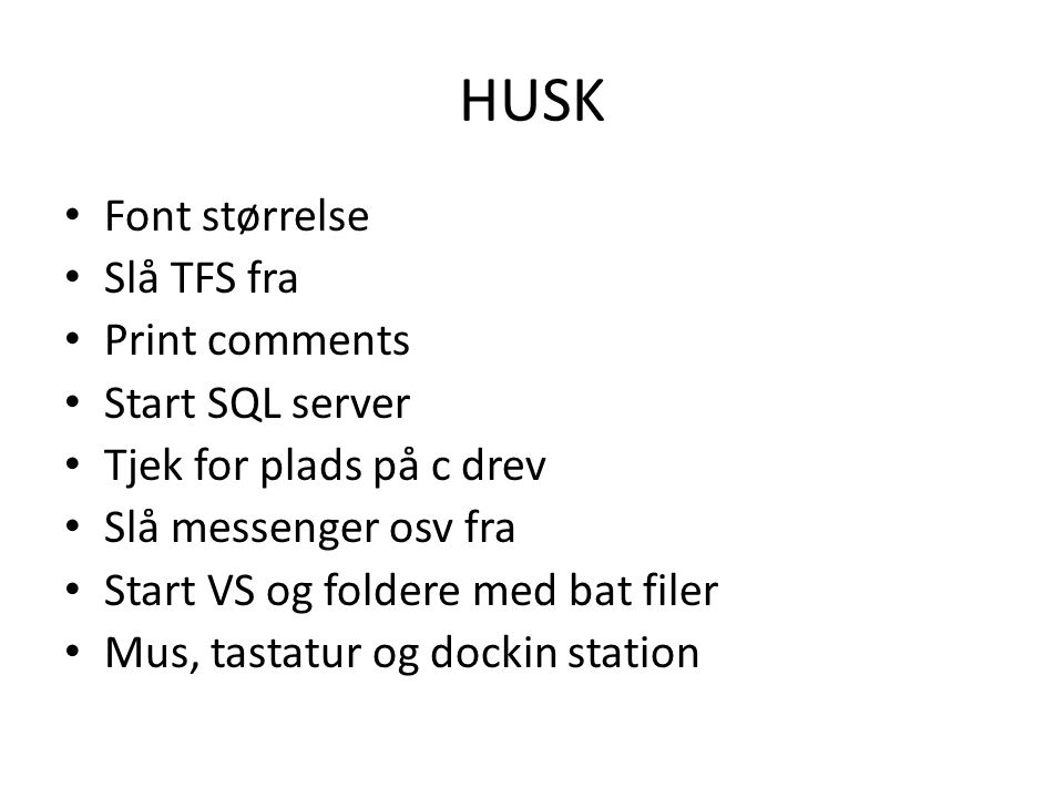 HUSK Font størrelse Slå TFS fra Print comments Start SQL server