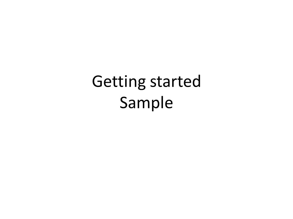 Getting started Sample