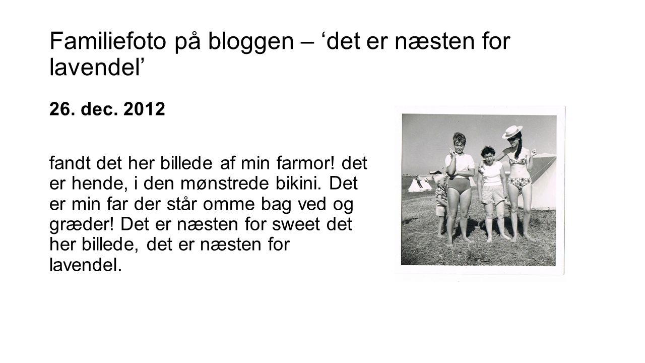 Familiefoto på bloggen – 'det er næsten for lavendel'
