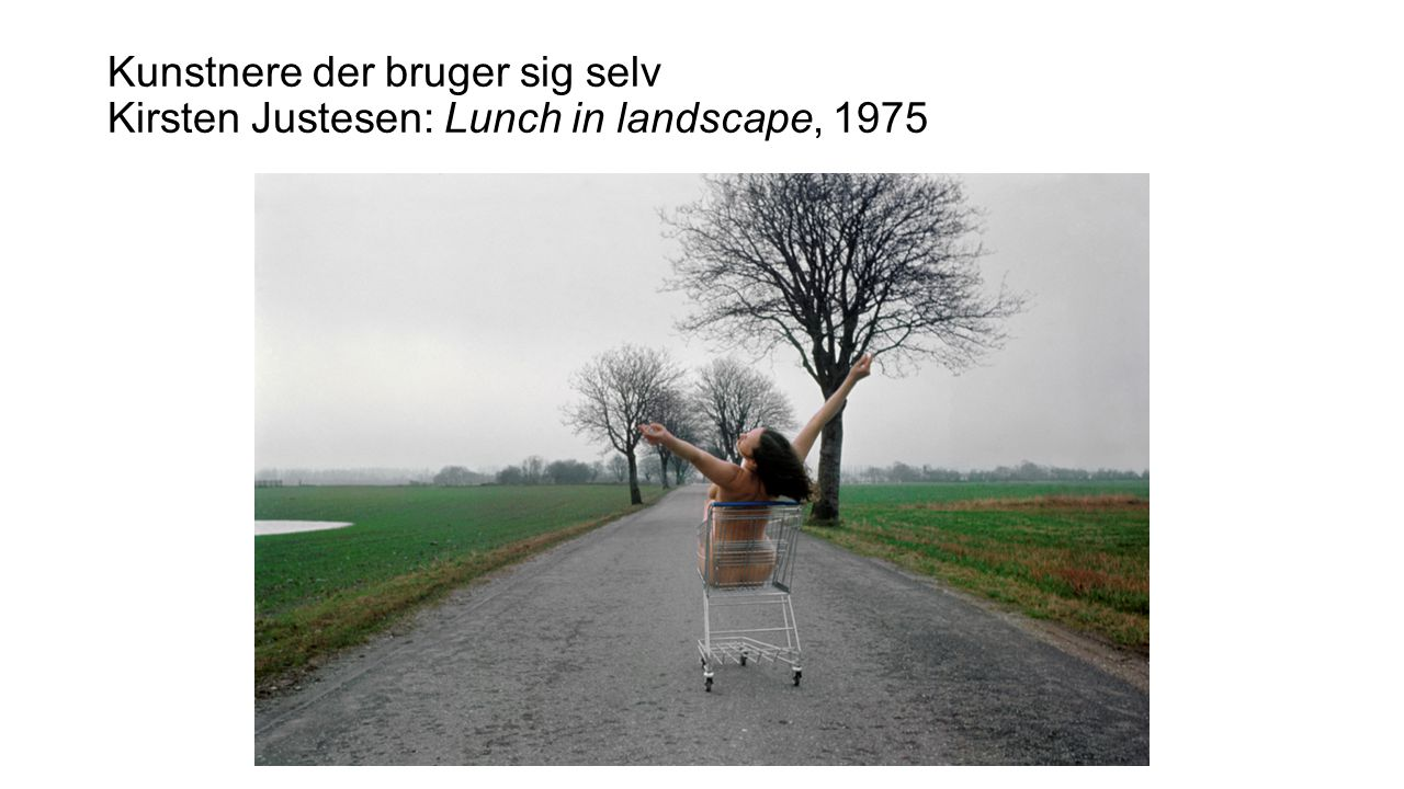 Kunstnere der bruger sig selv Kirsten Justesen: Lunch in landscape, 1975
