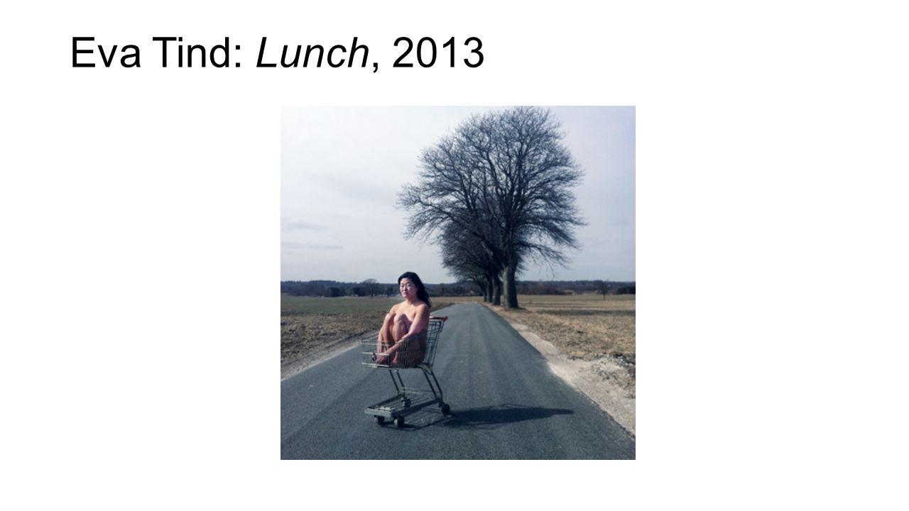 Eva Tind: Lunch, 2013