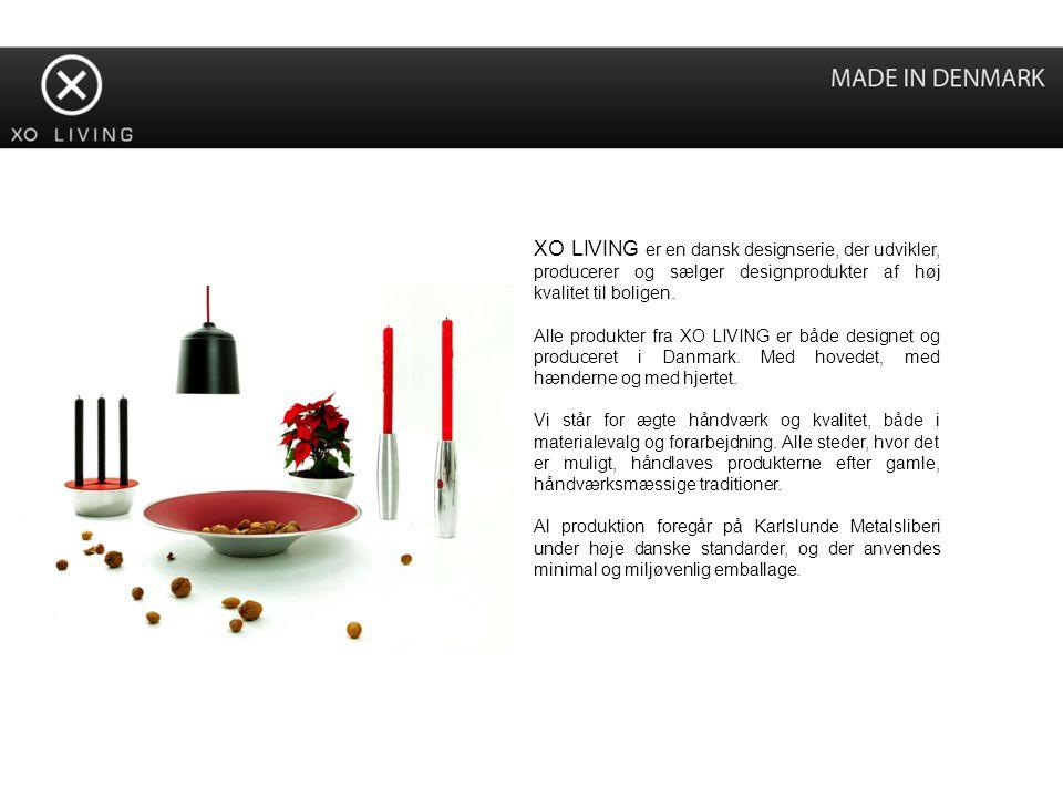 XO LIVING er en dansk designserie, der udvikler, producerer og sælger designprodukter af høj kvalitet til boligen.