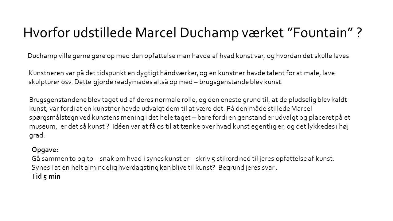 Hvorfor udstillede Marcel Duchamp værket Fountain