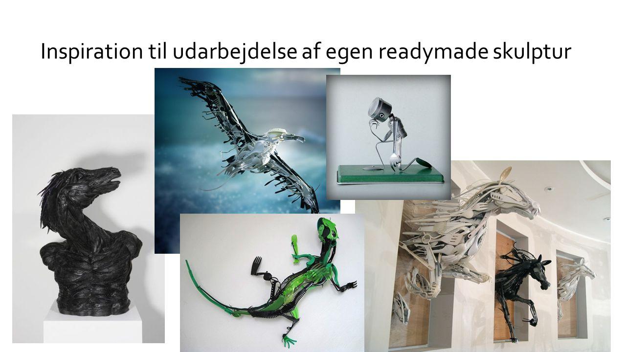 Inspiration til udarbejdelse af egen readymade skulptur