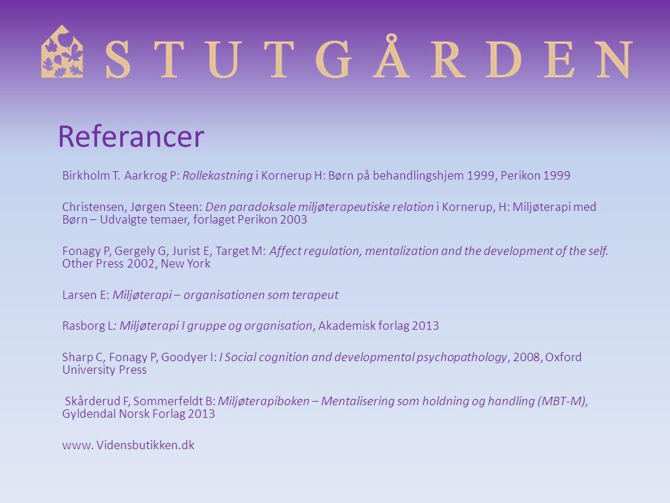 Referancer Birkholm T. Aarkrog P: Rollekastning i Kornerup H: Børn på behandlingshjem 1999, Perikon 1999