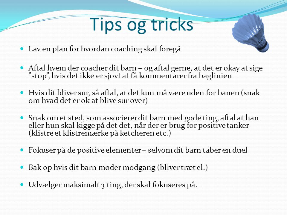 Tips og tricks Lav en plan for hvordan coaching skal foregå