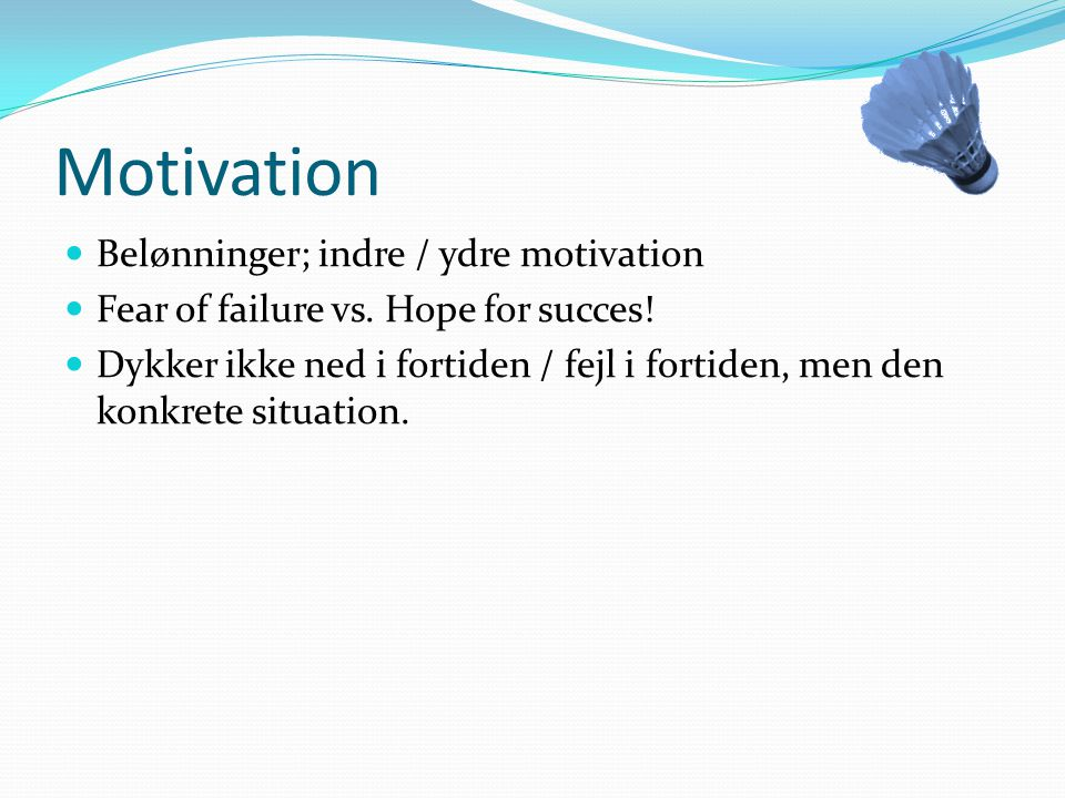 Motivation Belønninger; indre / ydre motivation