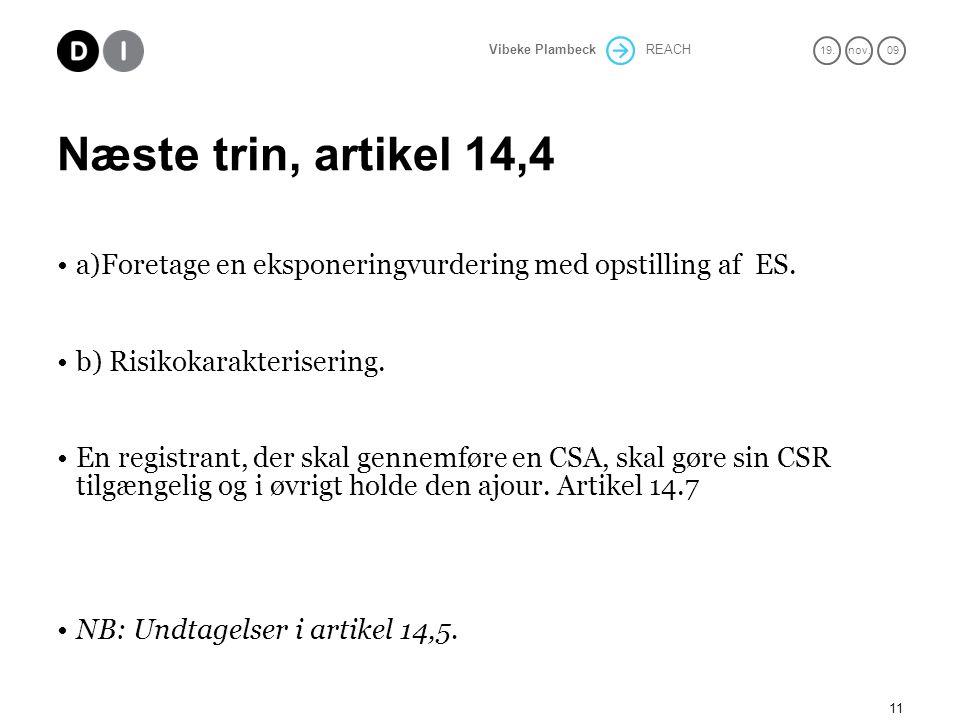 Næste trin, artikel 14,4 a)Foretage en eksponeringvurdering med opstilling af ES. b) Risikokarakterisering.