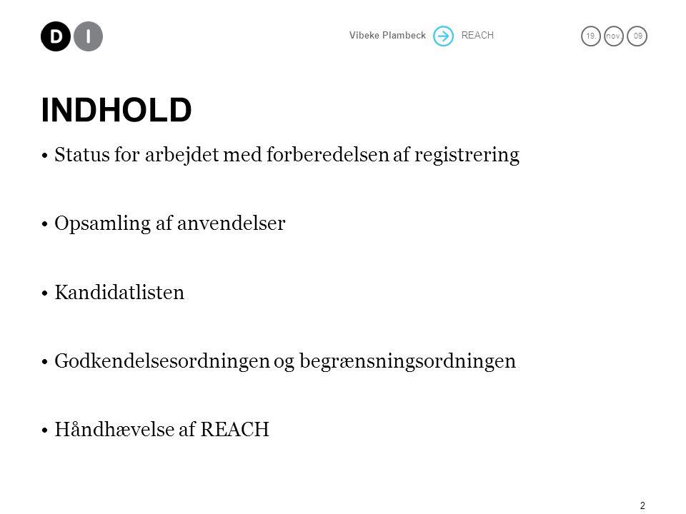 INDHOLD Status for arbejdet med forberedelsen af registrering