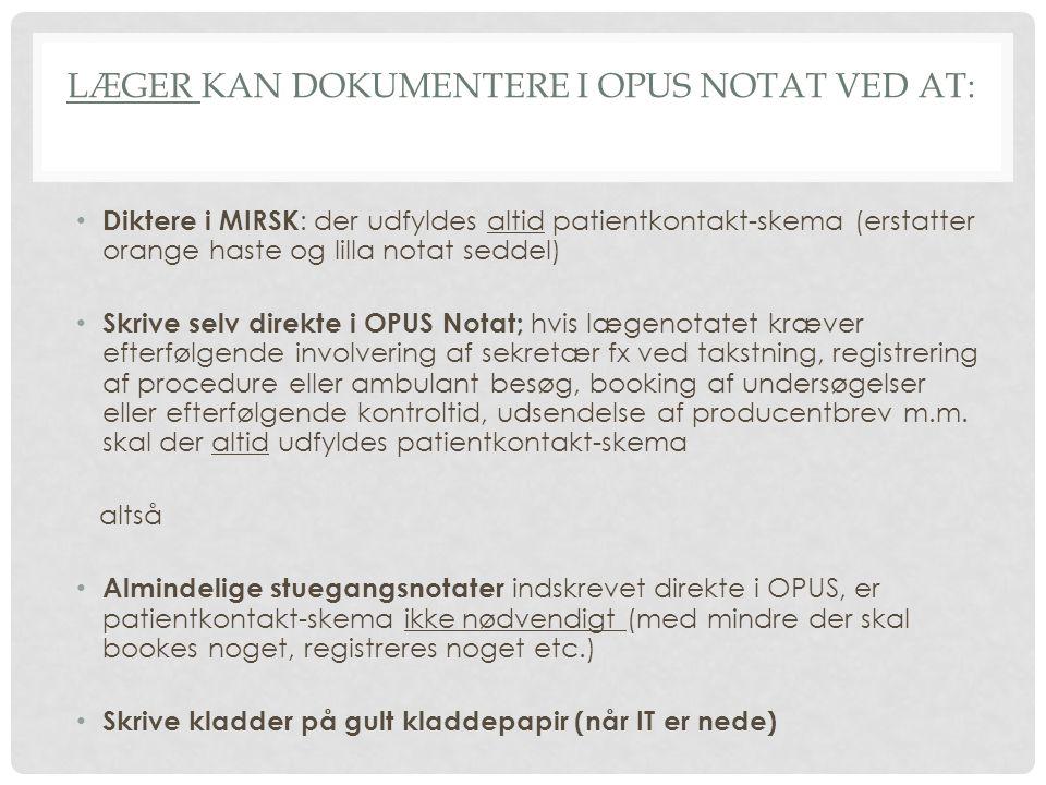 Læger kan dokumentere i OPUS Notat ved at:
