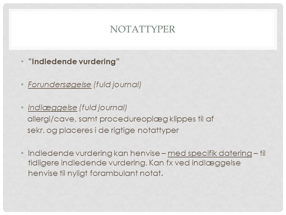 Notattyper Indledende vurdering Forundersøgelse (fuld journal)